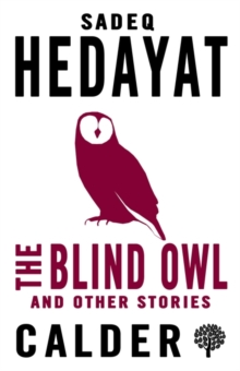 The Blind Owl and Other Stories, Paperback / softback Book