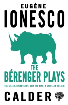 The Berenger Plays : The Killer, Rhinoceros, Exit the King, A Stroll in the Air, Paperback / softback Book