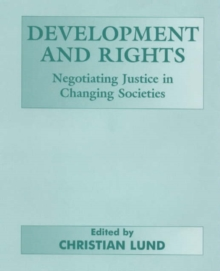 Development and Rights : Negotiating Justice in Changing Societies, Hardback Book