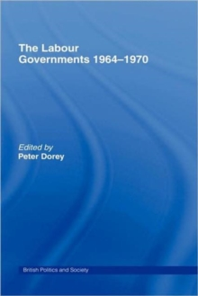 The Labour Governments 1964-1970, Hardback Book