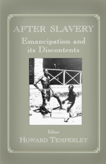 After Slavery : Emancipation and its Discontents, Paperback / softback Book