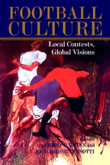 Football Culture : Local Conflicts, Global Visions, Paperback / softback Book