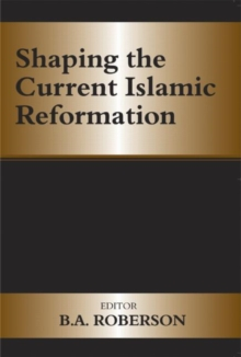 Shaping the Current Islamic Reformation, Paperback / softback Book