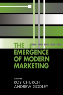 The Emergence of Modern Marketing, Paperback Book