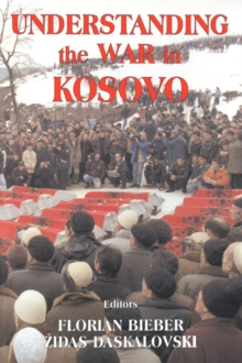 Understanding the War in Kosovo, Paperback Book