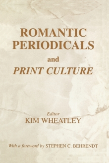 Romantic Periodicals and Print Culture, Paperback / softback Book