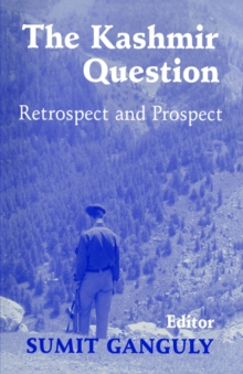 The Kashmir Question : Retrospect and Prospect, Paperback / softback Book