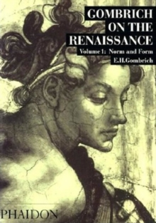 Gombrich on the Renaissance Volume I : Norm and Form, Paperback Book