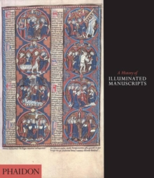 A History of Illuminated Manuscripts, Paperback Book