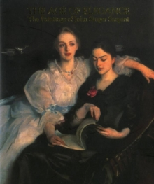 The Age of Elegance : The Paintings of John Singer Sargent, Paperback Book