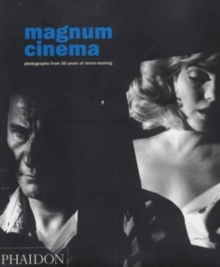 Magnum Cinema : Photographs from 50 Years of Movie-Making, Paperback Book