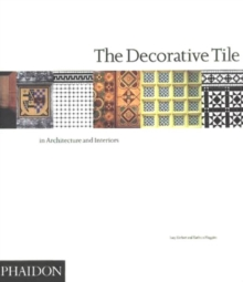 The Decorative Tile in Architecture and Interiors, Paperback / softback Book