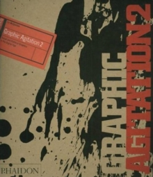 Graphic Agitation 2 : Social and Political Graphics in the Digital Age, Hardback Book