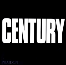 Century : One Hundred Years of Human Progress, Regression, Suffering and Hope, Hardback Book