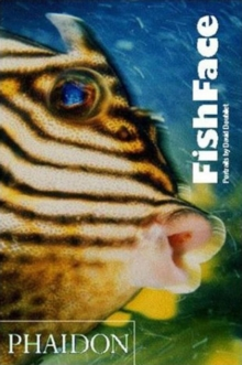 Fish Face : Portraits by David Doubilet, Hardback Book