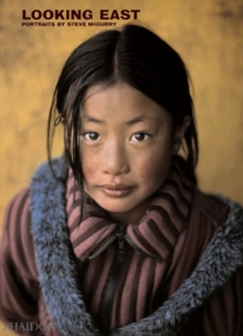 Looking East : Portraits by Steve McCurry, Hardback Book