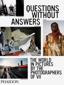 Questions without Answers : The World in Pictures by the Photographers of VII, Hardback Book
