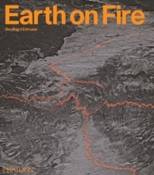 Earth on Fire : How volcanoes shape our planet, Hardback Book