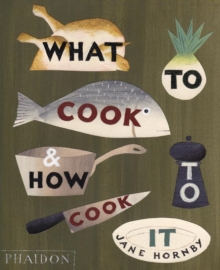 What to Cook and How to Cook It, Hardback Book