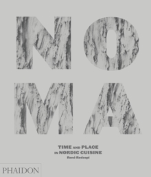 Noma : Time and Place in Nordic Cuisine, Hardback Book