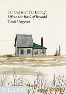 Far Out isn't Far Enough : Life in the Back of Beyond, Hardback Book