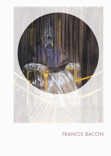 Francis Bacon : Phaidon Focus, Hardback Book