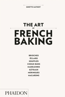 The Art of French Baking, Hardback Book