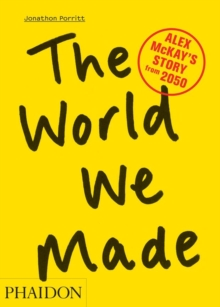 The World We Made : Alex McKay's Story from 2050, Paperback Book