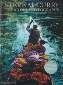Steve McCurry; The Iconic Photographs, Hardback Book