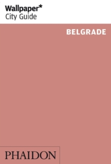 Wallpaper* City Guide Belgrade, Paperback / softback Book