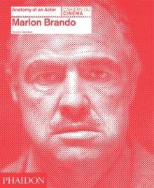 Marlon Brando: Anatomy of an Actor, Hardback Book