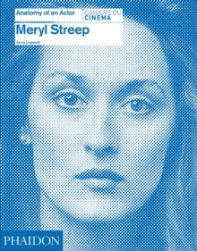 Meryl Streep: Anatomy of an Actor, Hardback Book