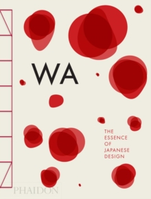 WA: The Essence of Japanese Design, Hardback Book