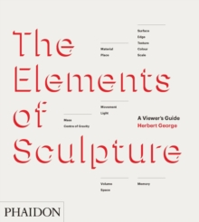 The Elements of Sculpture : A Viewer's Guide, Hardback Book