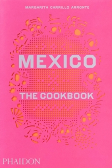 Mexico : The Cookbook, Hardback Book