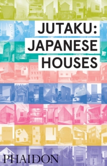 Jutaku: Japanese Houses, Hardback Book