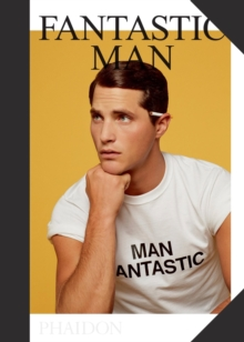 Fantastic Man : Men of Great Style and Substance, Hardback Book