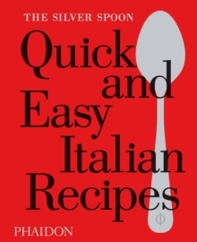 The Silver Spoon Quick and Easy Italian Recipes, Hardback Book