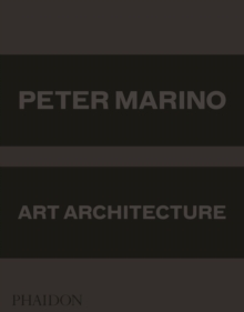 Peter Marino : Art Architecture, Hardback Book