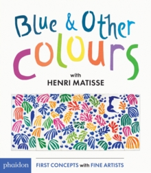 Blue & Other Colours : with Henri Matisse, Board book Book