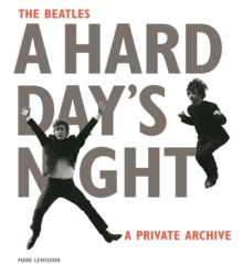 The Beatles A Hard Day's Night : A Private Archive, Hardback Book