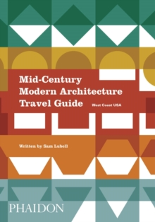 Mid-Century Modern Architecture Travel Guide: West Coast USA, Paperback Book