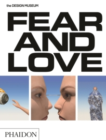Fear & Love : Reactions to a Complex World, Paperback / softback Book