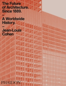 The Future of Architecture Since 1889 : A Worldwide History, Paperback Book