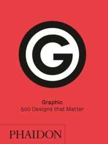 Graphic : 500 Designs that Matter, Hardback Book