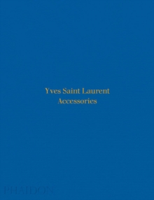 Yves Saint Laurent Accessories, Hardback Book