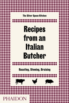 Recipes from an Italian Butcher : Roasting, Stewing, Braising, Hardback Book