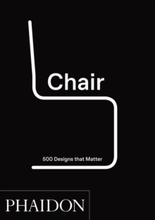 Chair : 500 Designs That Matter, Hardback Book