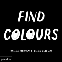 Find Colours : Published in association with the Whitney Museum of American Art, Board book Book