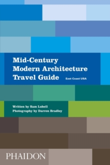 Mid-Century Modern Architecture Travel Guide: East Coast USA, Paperback / softback Book